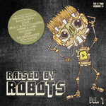 Raised By Robots Vol 7