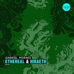 Ethereal & Hiraeth