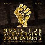 Music For Subversive Documentary 2