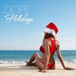 Dope Holidays