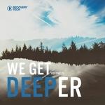 We Get Deeper Vol 25