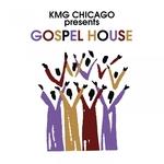 KMG Chicago Presents/Gospel House