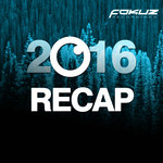 Fokuz Recordings - 2016 Recap