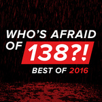 Who's Afraid Of 138?! - Best Of 2016