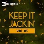 Keep It Jackin' Vol 5