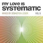 My Love Is Systematic Vol 9 (unmixed tracks)