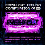 Fresh Cut Techno Compilation 01