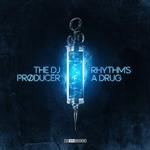 THE DJ PRODUCER - Rhythm's A Drug (Front Cover)