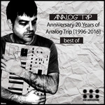Anniversary 20 Years Of Analog Trip (1996-2016) Best Of