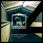 The Selador Showcase - The Fourth Dimension, Pt 1