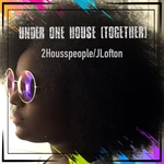 Under One House (Together) (feat JLofton) (Underground House)