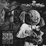 Tales From The Mental Asylum Chapter IV (unmixed tracks)