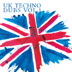 Uk Techno Dubs Vol 1