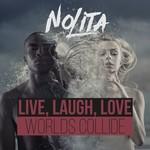 Live, Laugh, Love/Worlds Collide