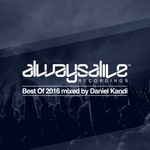 Always Alive Recordings: Best Of 2016 (unmixed tracks)