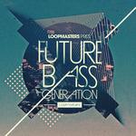 Future Bass Generation (Sample Pack WAV/APPLE/LIVE/REASON)