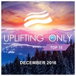 Uplifting Only Top 15/December 2016