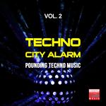 Techno City Alarm Vol 2 (Pounding Techno Music)