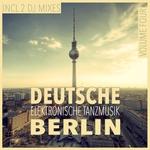 Deutsche Elektronische Tanzmusik Berlin Vol 4