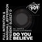 Do You Believe (Sante & Dennis Quin Remixes)