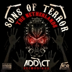 Addict Recordings/Sons Of Terror/The Netherlands