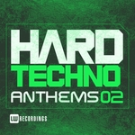 Hard Techno Anthems Vol 02