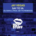 Say To Ya (Remixes) Part 1