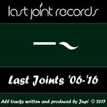 Last Joints '06-'16