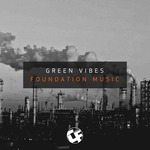 GREEN VIBES - Foundation Music (Front Cover)