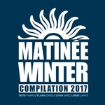 Matinee Winter Compilation 2017