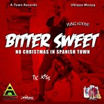 Bitter Sweet (Christmas In Spanish Town)