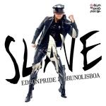 Slave (Remixes Part 1)