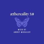 Aethereality 3.0 (unmixed tracks)