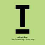 Love Something/Don't Stop