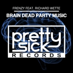 Brain Dead Party Music
