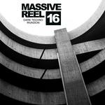 Massive Reel Vol 16: Dark Techno Invasion