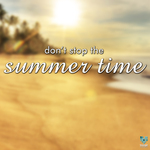 Don't Stop The Summertime