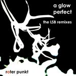 A GLOW - Perfect EP: The LSB Remixes (Front Cover)