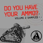 Do You Have Your Ammo Vol 2 Sampler