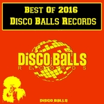 Best Of 2016 Disco Balls Records