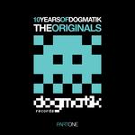 10 Years Of Dogmatik (Originals Part 1)
