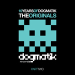 10 Years Of Dogmatik: Originals Part 2