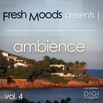 Fresh Moods Present Ambience Vol 4