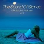 The Sound Of Silence (Meditation & Wellness) Vol 4