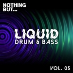 Nothing But Liquid Drum & Bass Vol 5