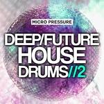 Deep Future House Drums 2 (Sample Pack WAV)