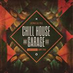 Loopmasters: Chill House & Garage (Sample Pack WAV/APPLE/LIVE/REASON)