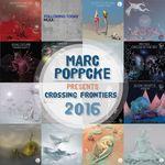 Marc Poppcke Presents Crossing Frontiers 2016