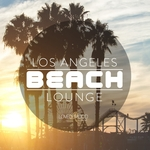 Los Angeles Beach Lounge Vol 1