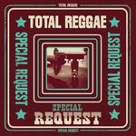 Total Reggae: Special Request